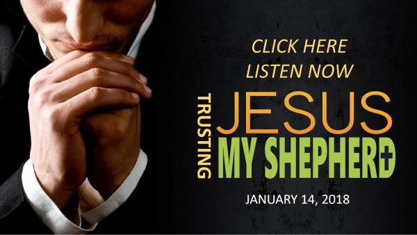 Trusting Jesus My Shepherd