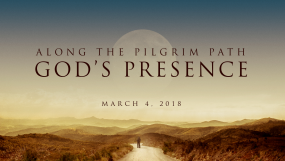 Along The Pilgrim Path - God's Presence