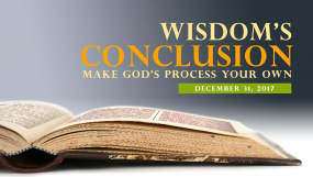 Wisdom's Conclusion - Make God's Process Your Own