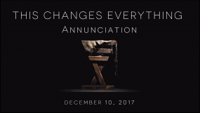 This Changes Everything - Annunciation